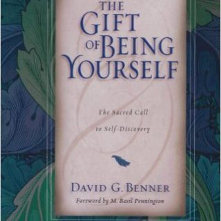 The Gift of Being Yourself by David Benner