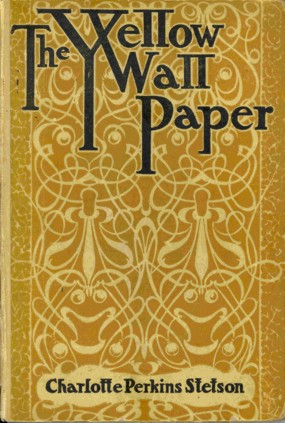 The Yellow Wallpaper by Charlotte Gilman