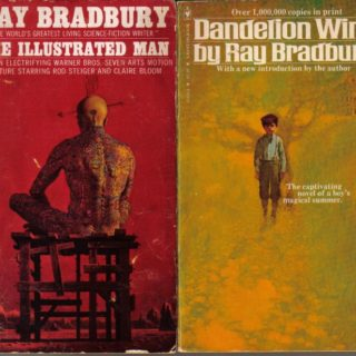 Illustrated Man and Dandelion Wine by Ray Bradbury