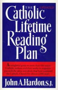 Catholic Lifetime Reading Plan by John Hardon, S.J.