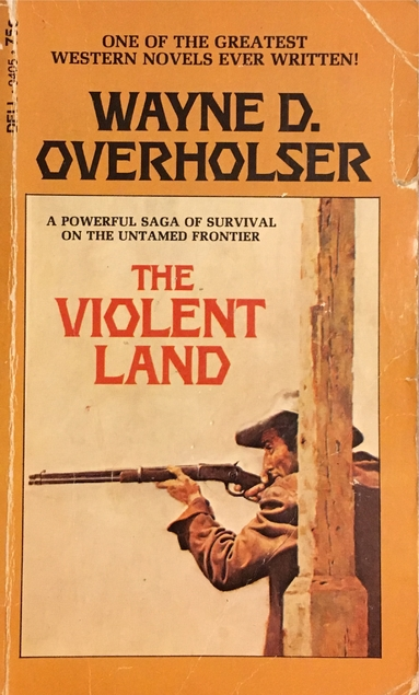 The Violent Land by Wayne D. Overholser