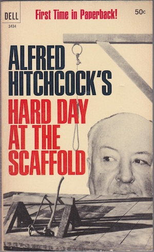Hard Day at the Scaffold by Alfred Hitchcock